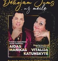 """Vitalijos Katunskytės ir Aido Maniko koncertas """"Dėkojam Jums už meilę"""""""