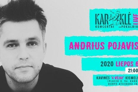 Karklė LIVE: Andriaus Pojavio koncertas