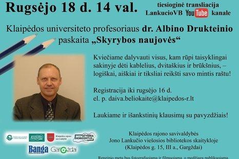 """Dr. Albino Drukteinio paskaita """"Skyrybos naujovės"""""""