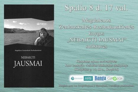 """Magdalenos Zeniauskaitės-Razbadauskienės knygos """"NEBAIGTI JAUSMAI"""" sutiktuvės"""